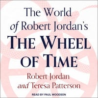 The World of Robert Jordan's The Wheel of Time - Robert Jordan,Teresa Patterson