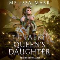 The Faery Queen's Daughter - Melissa Marr