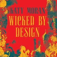 Wicked by Design - Katy Moran
