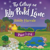 The Cottage on Lily Pond Lane: Part 3 and 4 - Emily Harvale