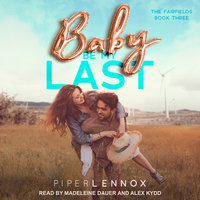 Baby, Be My Last - Piper Lennox