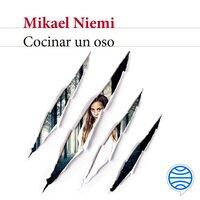 Cocinar un oso - Mikael Niemi