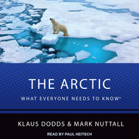 The Arctic: What Everyone Needs to Know - Klaus Dodds,Mark Nuttall