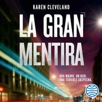 La gran mentira - Karen Cleveland