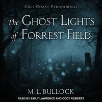 The Ghost Lights of Forrest Field - M.L. Bullock