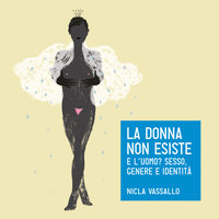 La donna non esiste - Nicla Vassallo