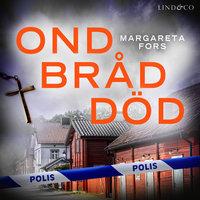 Ond bråd död - Margareta Fors