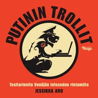 Putinin trollit - Jessikka Aro