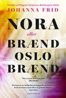 Nora Eller Brænd Oslo Brænd - Johanna Frid