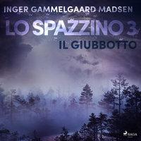 Lo spazzino 3: Il giubbotto - Inger Gammelgaard Madsen