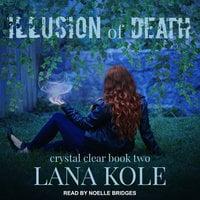 Illusion of Death - Lana Kole