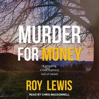 Murder For Money - Roy Lewis
