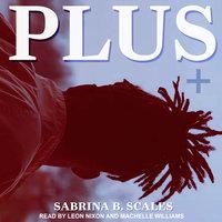 Plus - Sabrina B. Scales