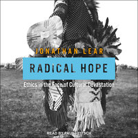 Radical Hope: Ethics in the Face of Cultural Devastation - Jonathan Lear