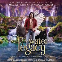 The Water Legacy - Megan Linski, Alicia Rades