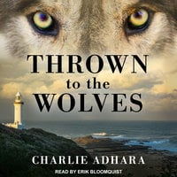 Thrown to the Wolves - Charlie Adhara