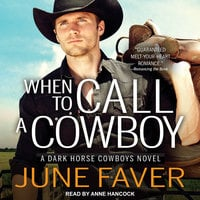 When to Call a Cowboy - June Faver