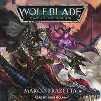 Wolf Blade: Maze of the Dragon - Marco Frazetta