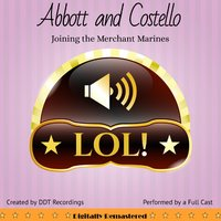 Abbott and Costello: Joining the Merchant Marines - DDT Recordings