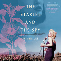 The Starlet and the Spy: A Novel - Ji-min Lee