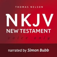 Voice Only Audio Bible: New King James Version, NKJV – New Testament - Various Authors