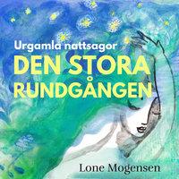 Den stora rundgången - Lone Mogensen
