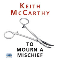 To Mourn a Mischief - Keith McCarthy