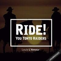 Ride! You Tonto Raiders - Louis L'Amour