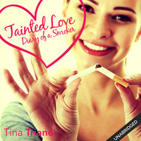 Tainted Love: Diary of a Smoker - Tina Triano