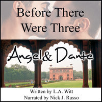 Before There Were Three: Angel & Dante - L.A. Witt
