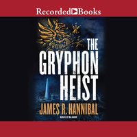 The Gryphon Heist - James R. Hannibal