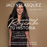 Cuando Dios reescribe tu historia - Jaci Velasquez