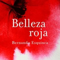 Belleza roja - Bernardo Esquinca