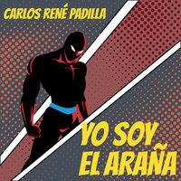Yo soy el araña - Carlos René Padilla
