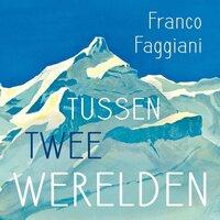 Tussen twee werelden - Franco Faggiani