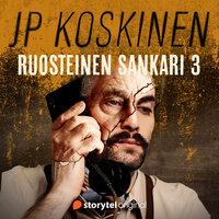 Ruosteinen sankari 3 - JP Koskinen