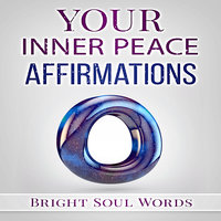 Your Inner Peace Affirmations - Bright Soul Words