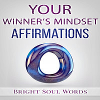 Your Winner's Mindset Affirmations - Bright Soul Words