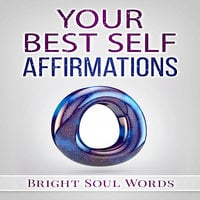 Your Best Self Affirmations - Bright Soul Words