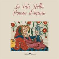 Le più belle poesie d'amore - AA.VV