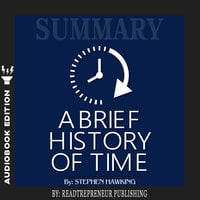 Summary of A Brief History of Time: From the Big Bang to Black Holes by Stephen King - Readtrepreneur Publishing
