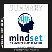 Summary of Mindset: The New Psychology of Success by Carol S. Dweck - Readtrepreneur Publishing