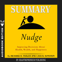 Summary of Nudge: Improving Decisions About Health, Wealth, and Happiness by Mark Egan - Readtrepreneur Publishing