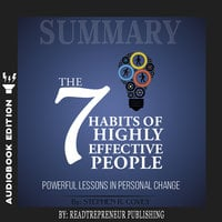 Summary of The 7 Habits of Highly Effective People: Powerful Lessons in Personal Change by Stephen R. Corey - Readtrepreneur Publishing