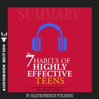 Summary of The 7 Habits of Highly Effective Teens by Sean Covey - Readtrepreneur Publishing