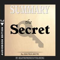 Summary of The Secret by Rhonda Byrne - Readtrepreneur Publishing