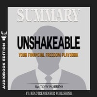 Summary of Unshakeable: Your Financial Freedom Playbook by Tony Robbins - Readtrepreneur Publishing