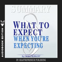 Summary of What to Expect When You're Expecting by Heidi Murkoff - Readtrepreneur Publishing