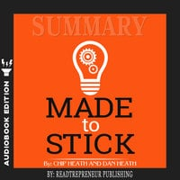 Summary of Made to Stick: Why Some Ideas Survive and Others Die by Chip Heath - Readtrepreneur Publishing