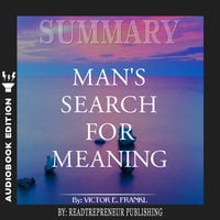 Summary of Man's Search for Meaning by Viktor E. Frankl - Readtrepreneur Publishing